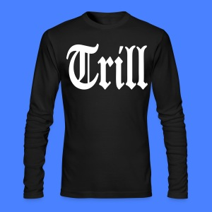 Trill Long Sleeve Shirts - stayflyclothing.com - Men's Long Sleeve T-Shirt by Next Level