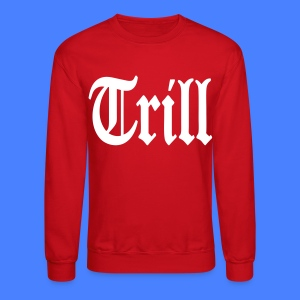 Trill Long Sleeve Shirts - stayflyclothing.com - Crewneck Sweatshirt