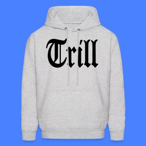 Trill Hoodies - stayflyclothing.com - Men's Hoodie