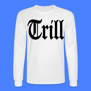 Trill Long Sleeve Shirts - stayflyclothing.com - Men's Long Sleeve T-Shirt