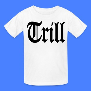 Trill Kids' Shirts - stayflyclothing.com - Kids' T-Shirt