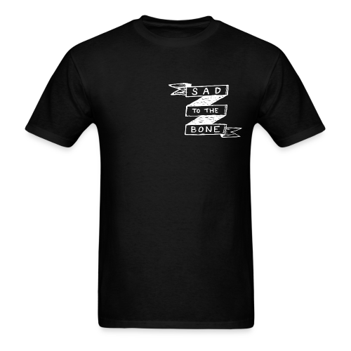 Sad To The Bone - Men's T-Shirt