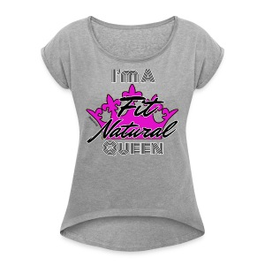 I'm a Fit Natural Queen (White) Rolled Sleeve Boxy T-Shirt - Women's Roll Cuff T-Shirt