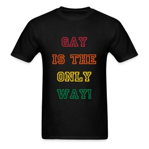 ...the only way! - Men's T-Shirt