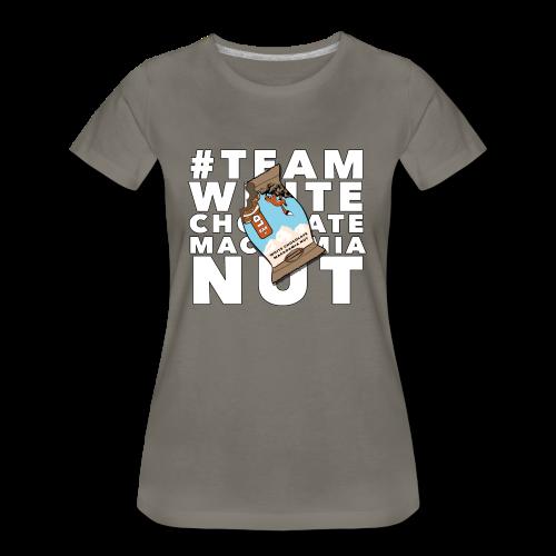 TEAM WHITE CHOCOLATE MACADAMIA NUT - Women's Premium T-Shirt