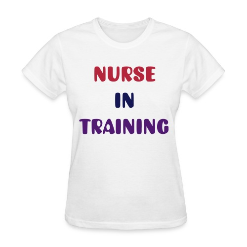 Nurse In Training - Women's T-Shirt