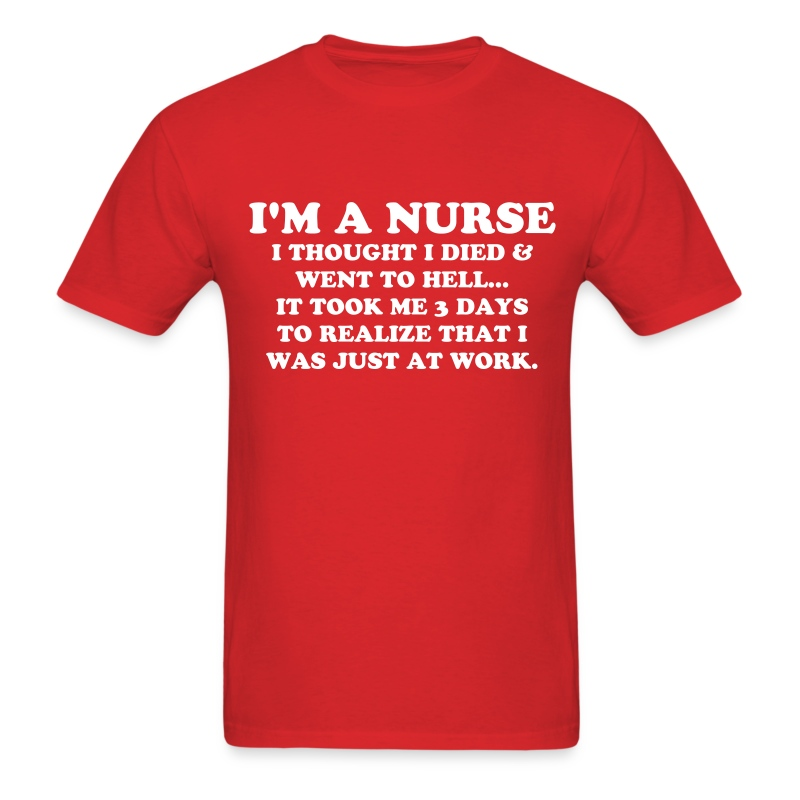 I'm A Nurse - Men's T-Shirt