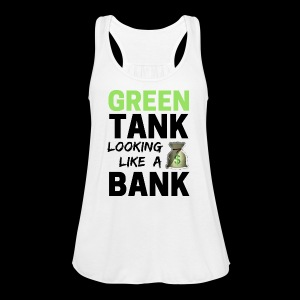 GREEN TANK Looking Like a Bank - FLOWY w/ Black Text - Women's Flowy Tank Top by Bella