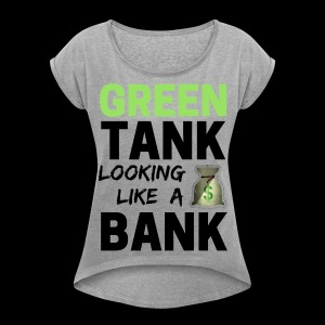 Ladies' GREEN TANK Looking Like a Bank - Cozy Tee w/ Black Text  - Women´s Rolled Sleeve Boxy T-Shirt