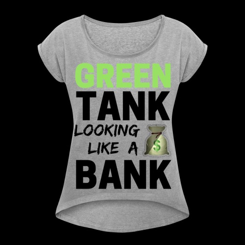 Ladies' GREEN TANK - Cozy Tee w/ Black Text  - Women's Roll Cuff T-Shirt
