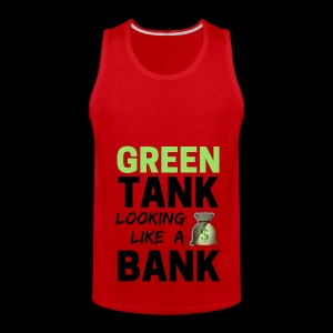 Bubble for Men: GREEN TANK Looking Like a Bank - PREMIUM w/ Black Text  - Men's Premium Tank