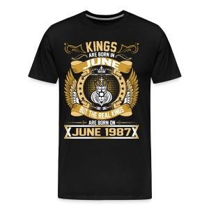 The Real Kings Are Born On June 1987 T-Shirts - Men's Premium T-Shirt
