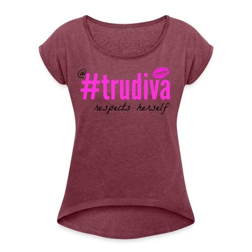 A TruDiva Respects Herself Boxy Tee - Women's Roll Cuff T-Shirt