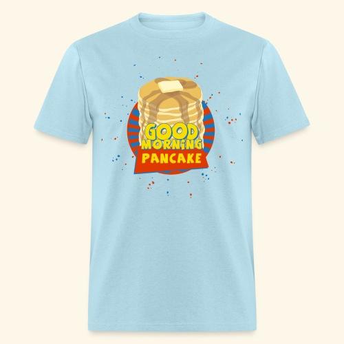 Goodmorning Pancake  - Men's T-Shirt