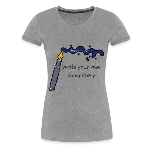 Heres A Pen Women Tee - Women's Premium T-Shirt