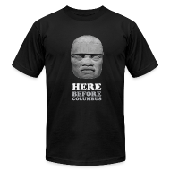 T-Shirts ~ Men's T-Shirt by American Apparel ~ Here Before Columbus