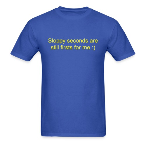 Sloppy Seconds - Men's T-Shirt