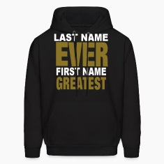 LAST NAME EVER FIRST NAME GREATEST Hoodies