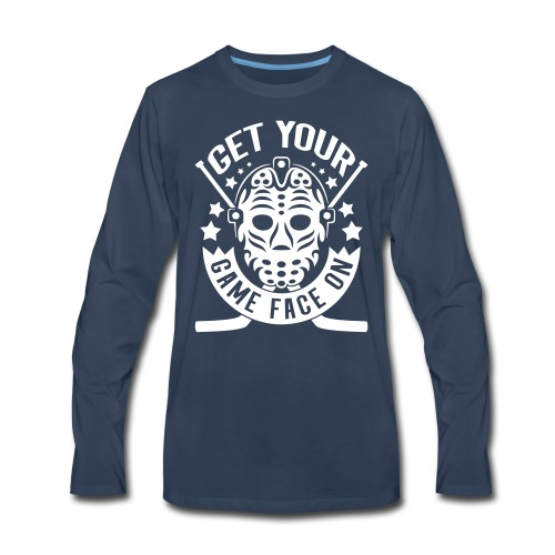 b5d0a205299 Get Your Game Face On Men's Long Sleeve T-Shirt - Men's Premium Long Sleeve