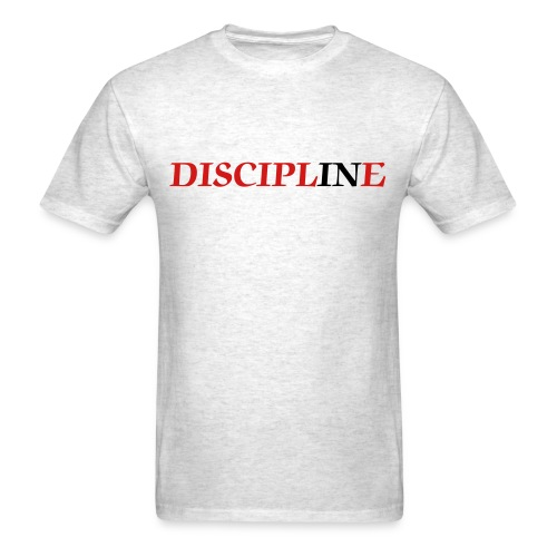 Discipline - Men's T-Shirt