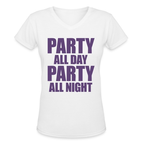Party All Day Party All Night - Women's V-Neck T-Shirt