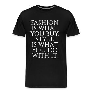Fashion What You Buy Style What You Do with It T-Shirts - Men's Premium T-Shirt
