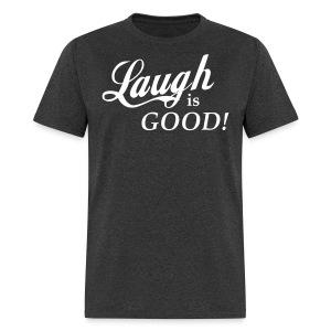 Laugh is Good! - Men's T-Shirt