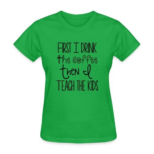 Coffee then teach - Women's T-Shirt