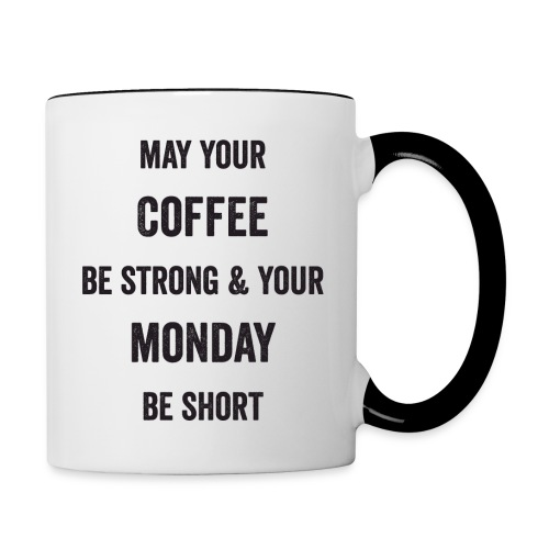 May Your Coffee Be Strong  - Contrast Coffee Mug