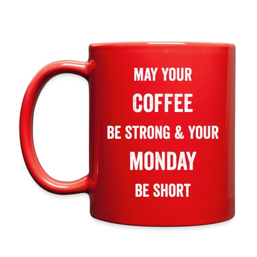 May Your Coffee Be Strong - Full Color Mug
