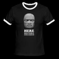 T-Shirts ~ Men's Ringer T-Shirt ~ Here Before Columbus