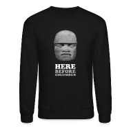 Long Sleeve Shirts ~ Crewneck Sweatshirt ~ Here Before Columbus