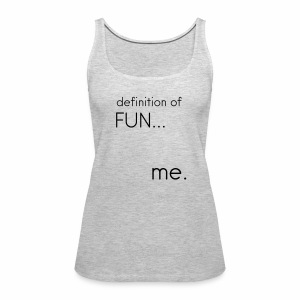 FUN tank - Women's Premium Tank Top