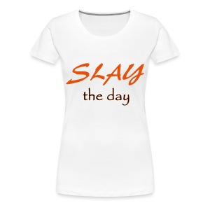 Slay the day Red words - Women's Premium T-Shirt