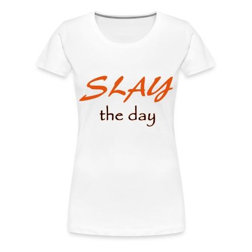 Slay the day Red words - Women's Premium T-Shirt