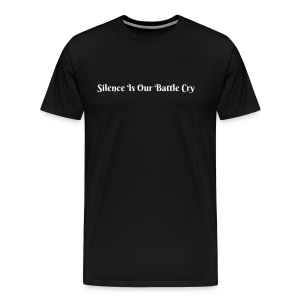 Silence Is Our Battle Cry - Men's Premium T-Shirt