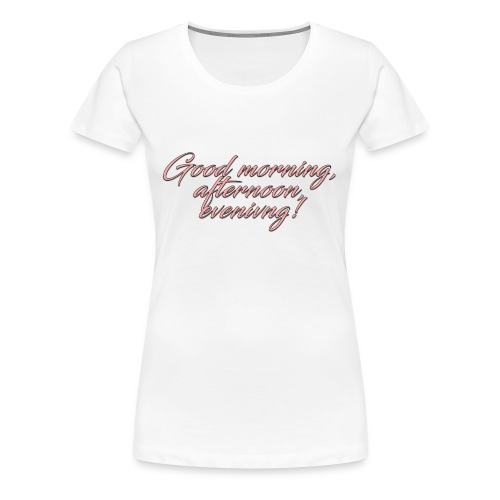 Ladies GMAE T - Women's Premium T-Shirt