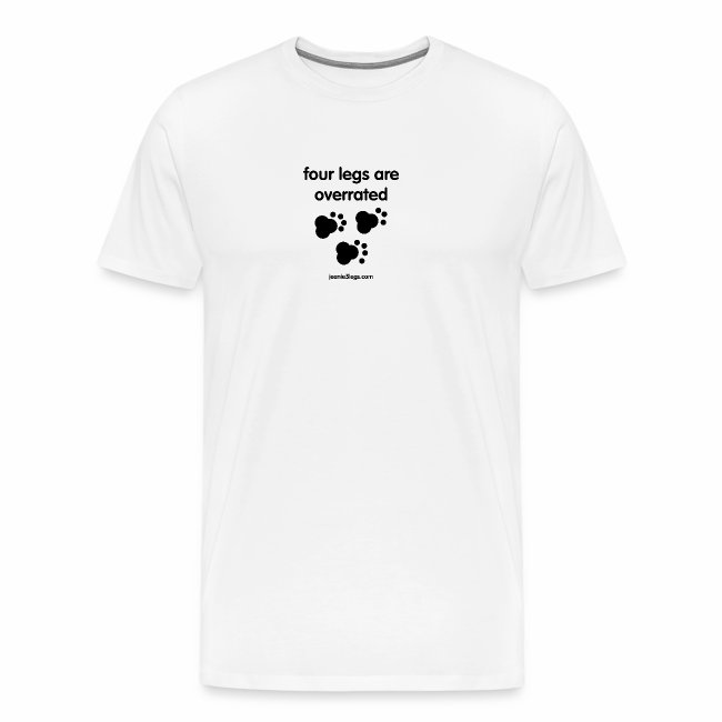 "Men's Premium ""Four Legs Are Overrated"" Paw Print (Black Graphic)"