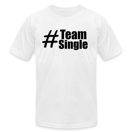 Team Single | #TeamSingle - Men's Fine Jersey T-Shirt