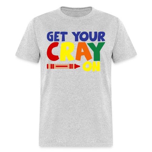 Get Your Cray On MEN'S - Men's T-Shirt