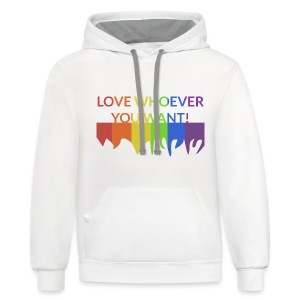 *NEW* Unisex: Contrast Love Whoever You Want Hoodie - Contrast Hoodie