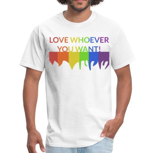 Men: Love Whoever You Want T-Shirt - Men's T-Shirt