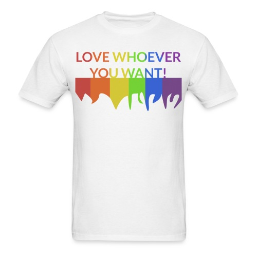 *NEW* Men: Love Whoever You Want T-Shirt - Men's T-Shirt