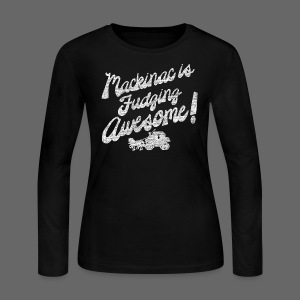 Mackinac is Fudging Awesome - Women's Long Sleeve Jersey T-Shirt