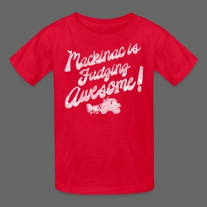 Mackinac is Fudging Awesome - Kids' T-Shirt