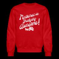 Long Sleeve Shirts ~ Crewneck Sweatshirt ~ Mackinac is Fudging Awesome