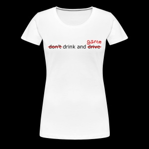 Drink and Game Black Text - Women - Women's Premium T-Shirt