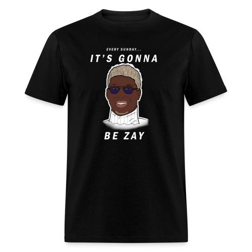 It's Gonna Be Zay - Men's T-Shirt