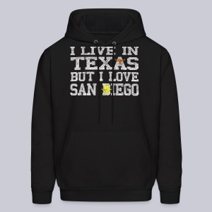 Live In Texas Love San Diego - Men's Hoodie