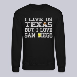Live In Texas Love San Diego - Crewneck Sweatshirt